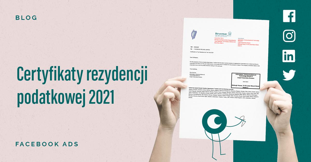 Certyfikaty rezydencji podatkowej 2021: Facebook, Instagram, Linkedin, Twitter, Google