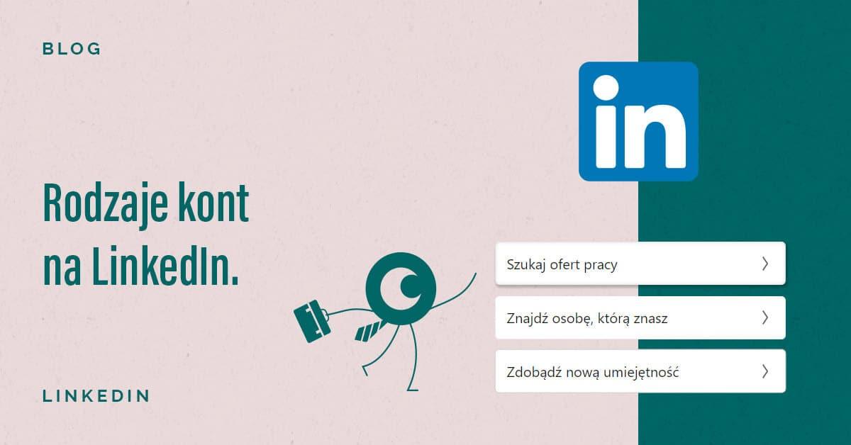 Rodzaje kont na LinkedIn.